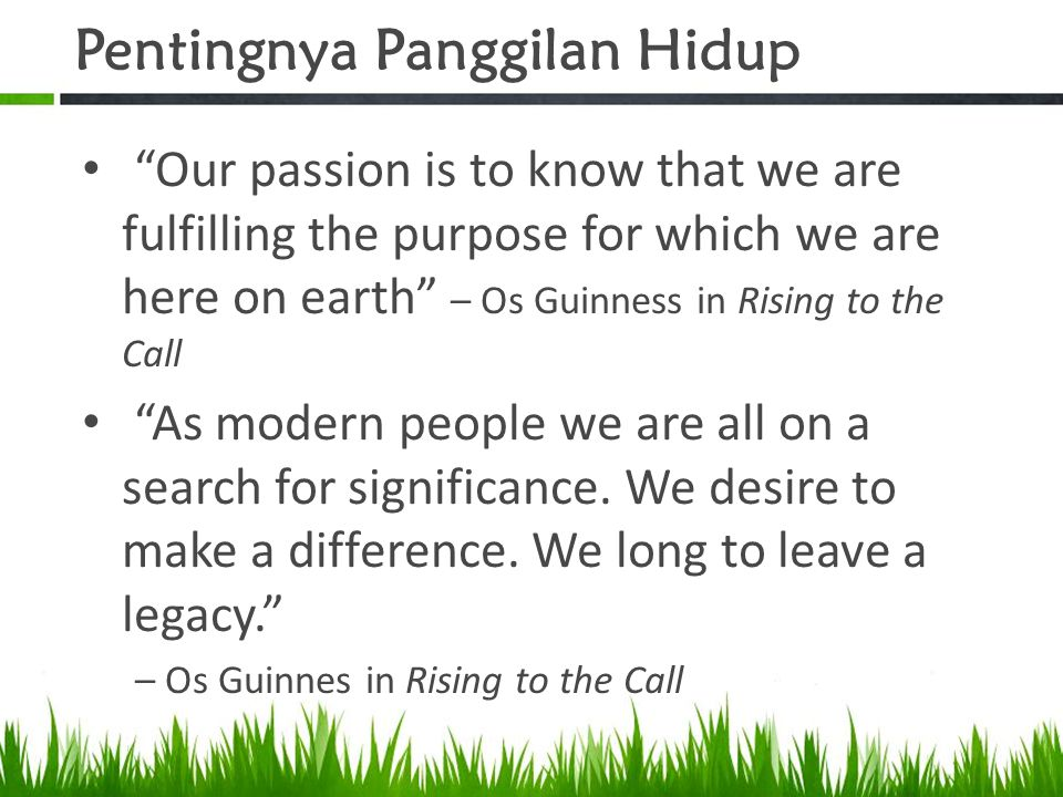 DAFTAR PUSTAKA Guinness, Os.The Call: Finding and Fulfilling the Central Purpose of Your Life.