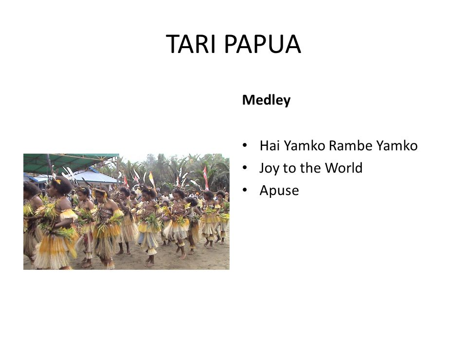 TARI PAPUA Medley Hai Yamko Rambe Yamko Joy to the World Apuse
