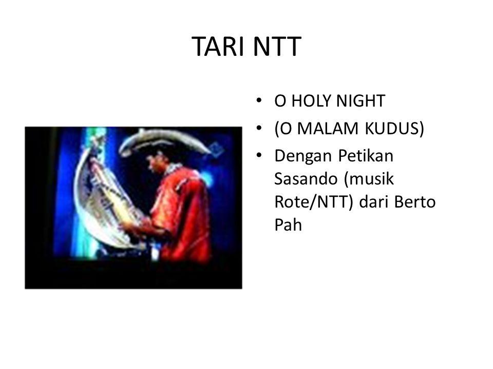TARI NTT O HOLY NIGHT (O MALAM KUDUS) Dengan Petikan Sasando (musik Rote/NTT) dari Berto Pah