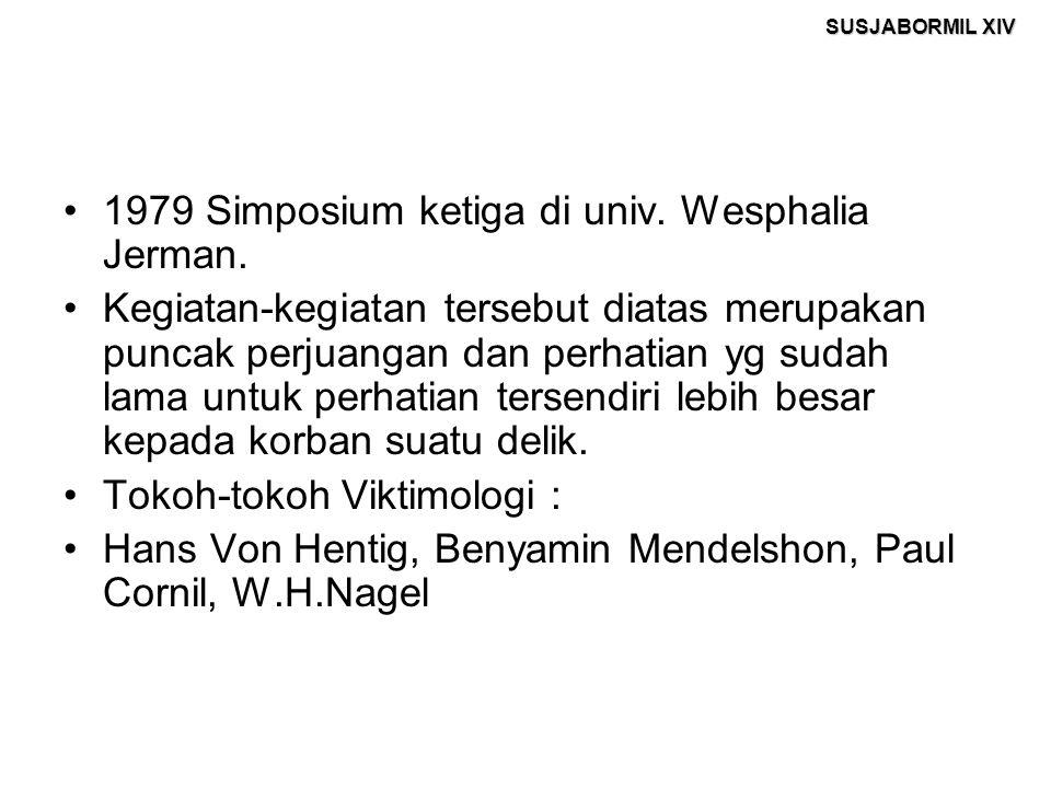 SUSJABORMIL XIV 1979 Simposium ketiga di univ. Wesphalia Jerman. Kegiatan-kegiatan tersebut diatas merupakan puncak perjuangan dan perhatian yg sudah