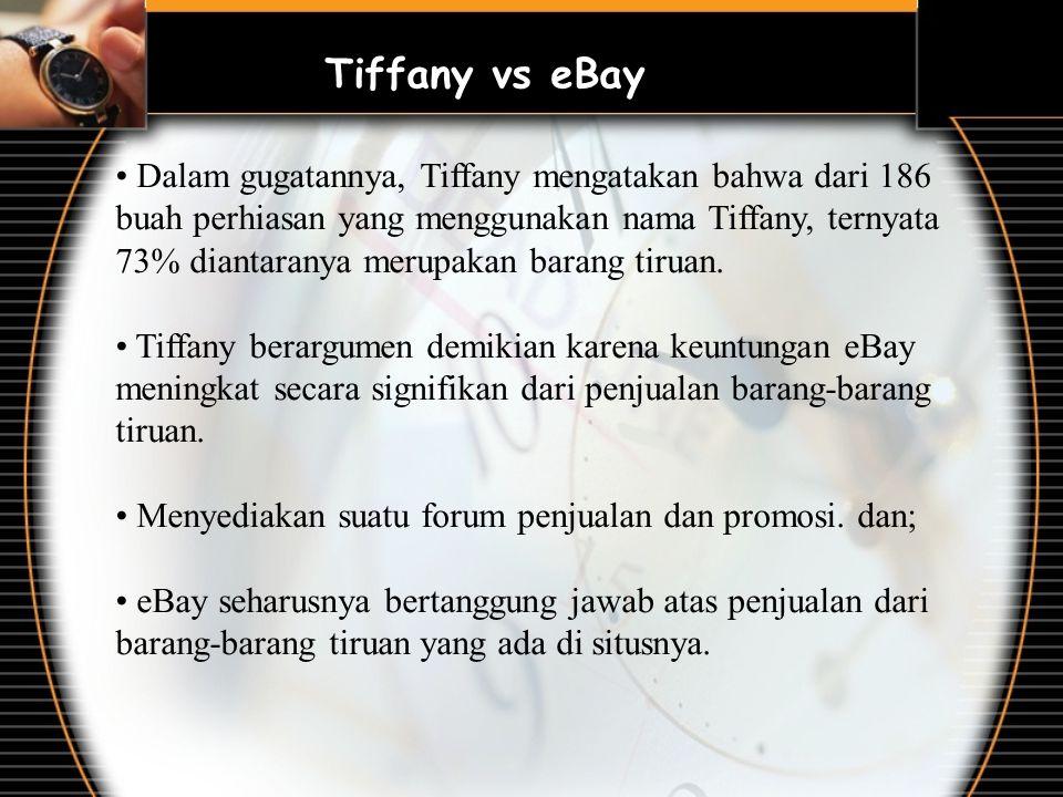 Dalam gugatannya, Tiffany mengatakan bahwa dari 186 buah perhiasan yang menggunakan nama Tiffany, ternyata 73% diantaranya merupakan barang tiruan. Ti