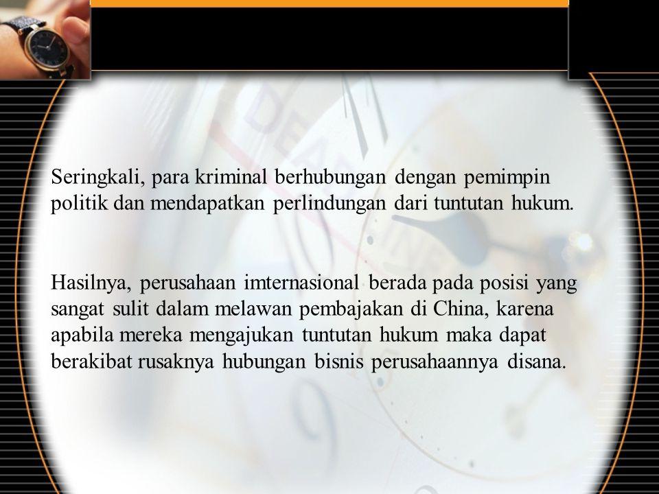 Seringkali, para kriminal berhubungan dengan pemimpin politik dan mendapatkan perlindungan dari tuntutan hukum.