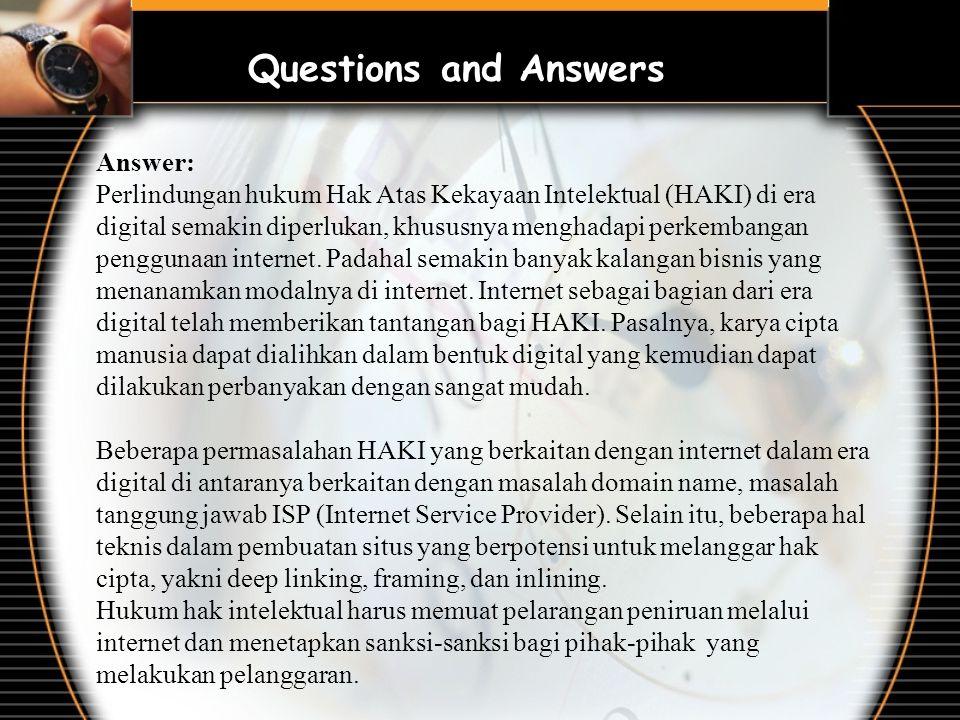 Answer: Perlindungan hukum Hak Atas Kekayaan Intelektual (HAKI) di era digital semakin diperlukan, khususnya menghadapi perkembangan penggunaan internet.