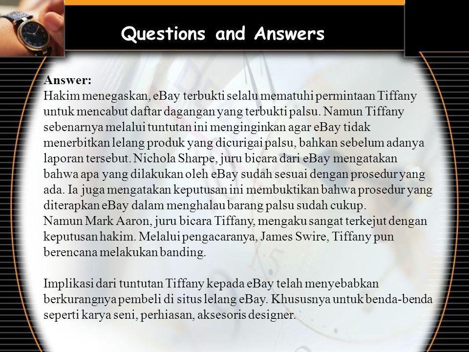 Answer: Hakim menegaskan, eBay terbukti selalu mematuhi permintaan Tiffany untuk mencabut daftar dagangan yang terbukti palsu. Namun Tiffany sebenarny