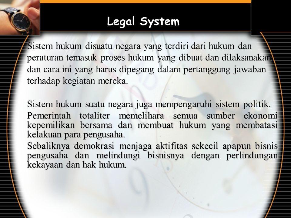 Sistem hukum disuatu negara yang terdiri dari hukum dan peraturan temasuk proses hukum yang dibuat dan dilaksanakan, dan cara ini yang harus dipegang dalam pertanggung jawaban terhadap kegiatan mereka.