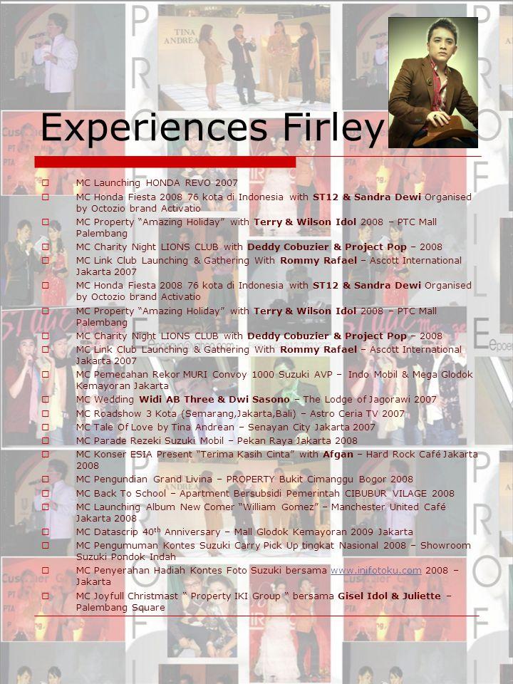 Experiences Firley  MC Launching HONDA REVO 2007  MC Honda Fiesta 2008 76 kota di Indonesia with ST12 & Sandra Dewi Organised by Octozio brand Activ