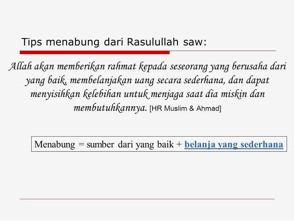 Tips menabung dari Rasulullah saw: Allah akan memberikan rahmat kepada seseorang yang berusaha dari yang baik, membelanjakan uang secara sederhana, da