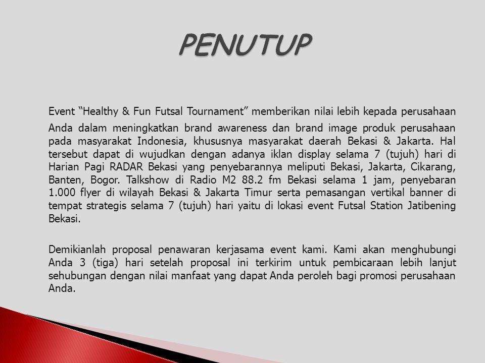 """Event """"Healthy & Fun Futsal Tournament"""" memberikan nilai lebih kepada perusahaan Anda dalam meningkatkan brand awareness dan brand image produk perusa"""
