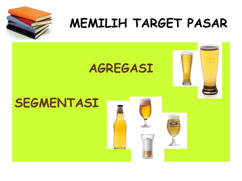 MEMILIH TARGET PASAR AGREGASI SEGMENTASI