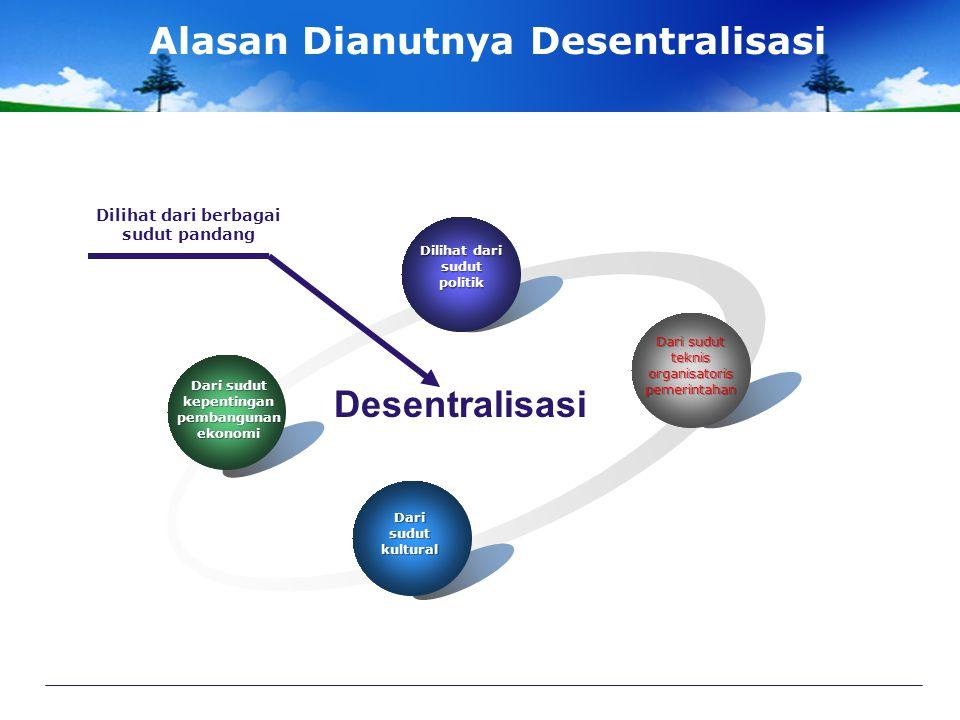 Rationalisasi Kebijakan Desentralisasi 4 Dalam pembuatan keputusan dan alokasi sumber daya, desentralisasi memungkinkan terwakil inya bermacam- macam