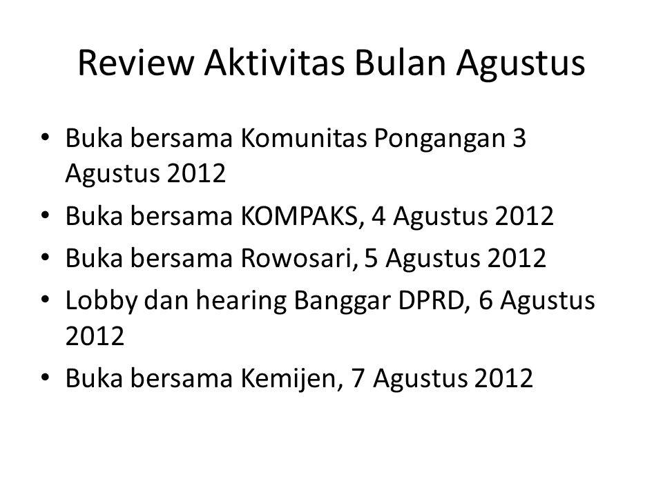 Review Aktivitas Bulan Agustus Buka bersama Komunitas Pongangan 3 Agustus 2012 Buka bersama KOMPAKS, 4 Agustus 2012 Buka bersama Rowosari, 5 Agustus 2
