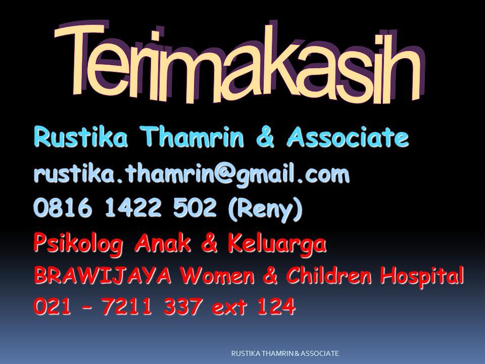 Rustika Thamrin & Associate rustika.thamrin@gmail.com 0816 1422 502 (Reny) Psikolog Anak & Keluarga BRAWIJAYA Women & Children Hospital 021 – 7211 337