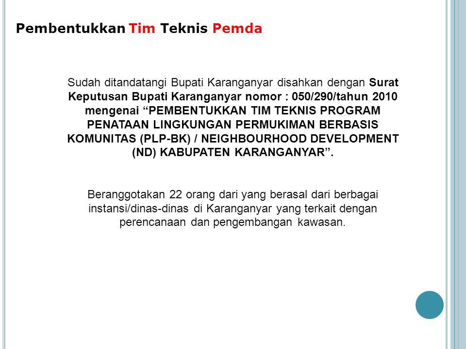 Pembentukkan Tim Teknis Pemda Sudah ditandatangi Bupati Karanganyar disahkan dengan Surat Keputusan Bupati Karanganyar nomor : 050/290/tahun 2010 meng