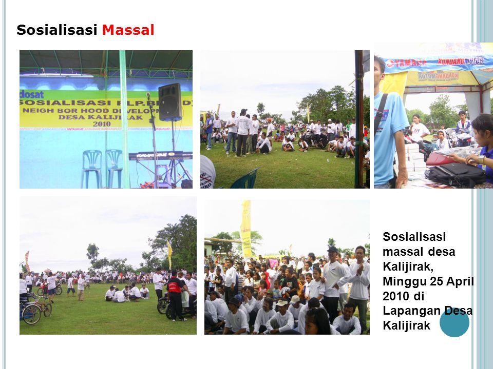 Sosialisasi Massal Sosialisasi massal desa Kalijirak, Minggu 25 April 2010 di Lapangan Desa Kalijirak