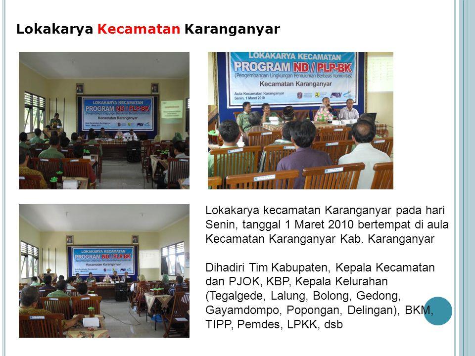 Lokakarya Kecamatan Karanganyar Lokakarya kecamatan Karanganyar pada hari Senin, tanggal 1 Maret 2010 bertempat di aula Kecamatan Karanganyar Kab. Kar