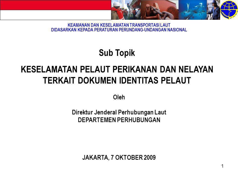 2 Sistematika 1.PENDAHULUAN 2.POSISI INDONESIA 3.KETERKAITAN ANTAR INSTRUMEN INTERNASIONAL 4.KM.