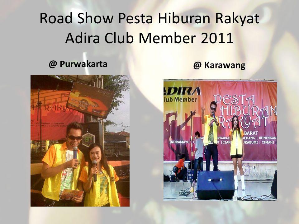 Road Show Pesta Hiburan Rakyat Adira Club Member 2011 @ Purwakarta @ Karawang
