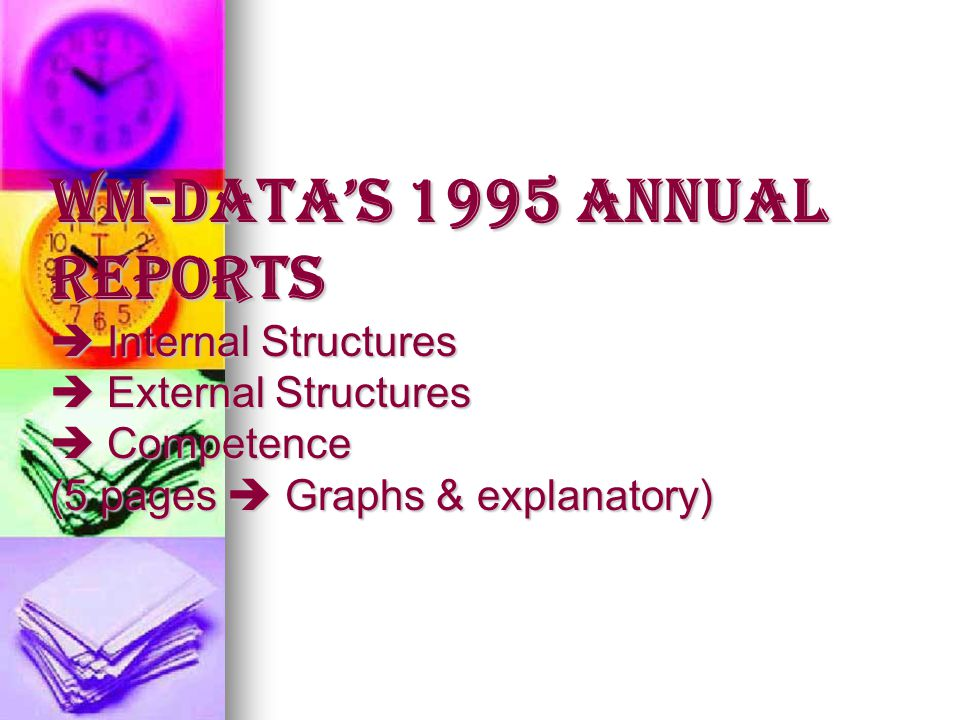 WM-Data's 1995 Annual Reports  Internal Structures  External Structures  Competence (5 pages  Graphs & explanatory)