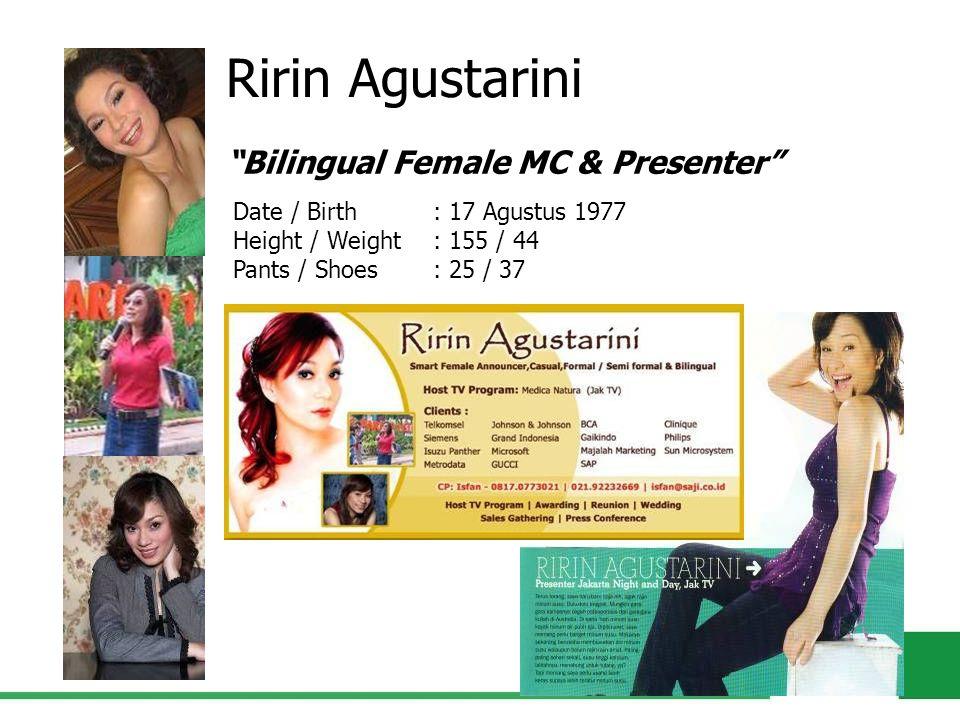 "Ririn Agustarini ""Bilingual Female MC & Presenter"" Date / Birth : 17 Agustus 1977 Height / Weight : 155 / 44 Pants / Shoes : 25 / 37"