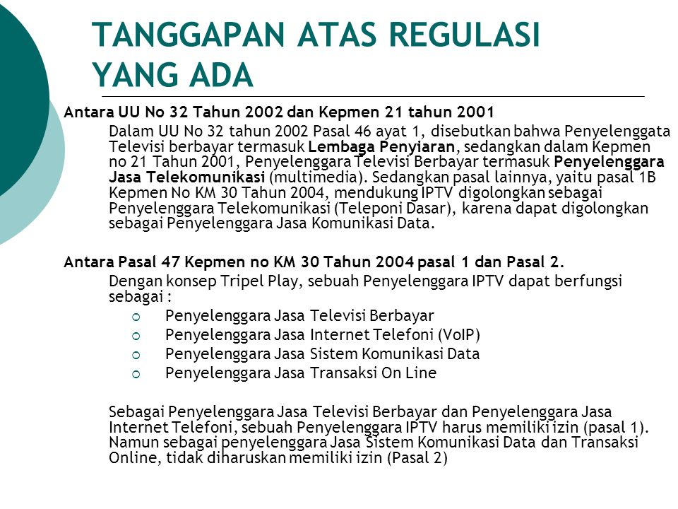 TANGGAPAN ATAS REGULASI YANG ADA Antara UU No 32 Tahun 2002 dan Kepmen 21 tahun 2001 Dalam UU No 32 tahun 2002 Pasal 46 ayat 1, disebutkan bahwa Penye