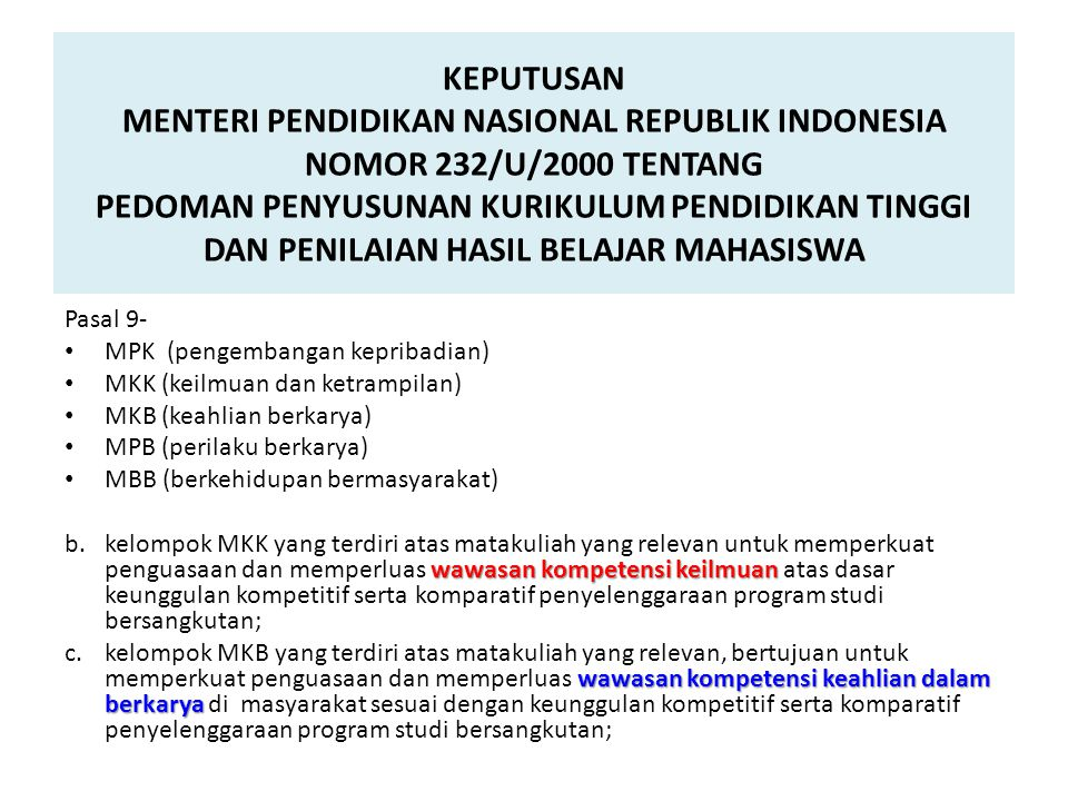 KEPUTUSAN MENTERI PENDIDIKAN NASIONAL REPUBLIK INDONESIA NOMOR 232/U/2000 TENTANG PEDOMAN PENYUSUNAN KURIKULUM PENDIDIKAN TINGGI DAN PENILAIAN HASIL B