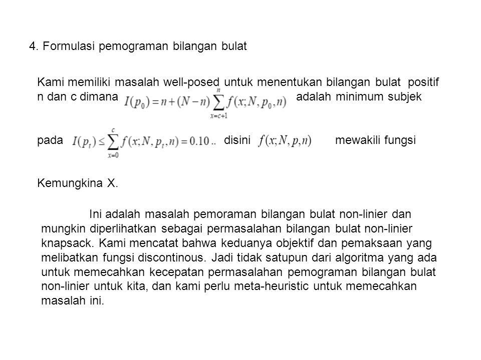 4. Formulasi pemograman bilangan bulat Kami memiliki masalah well-posed untuk menentukan bilangan bulat positif n dan c dimana adalah minimum subjek p