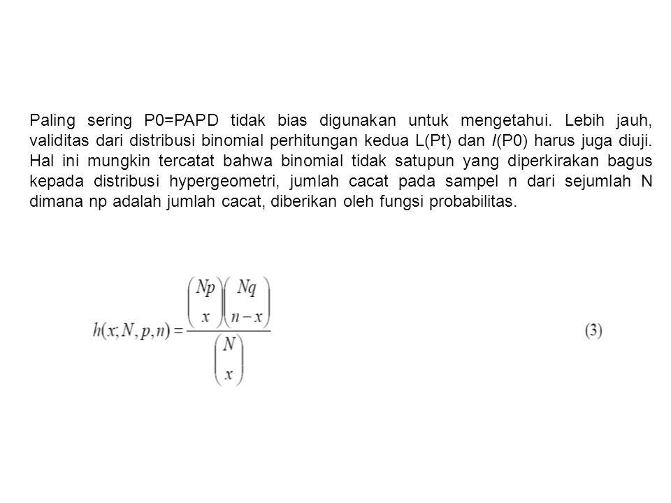 Paling sering P0=PAPD tidak bias digunakan untuk mengetahui.