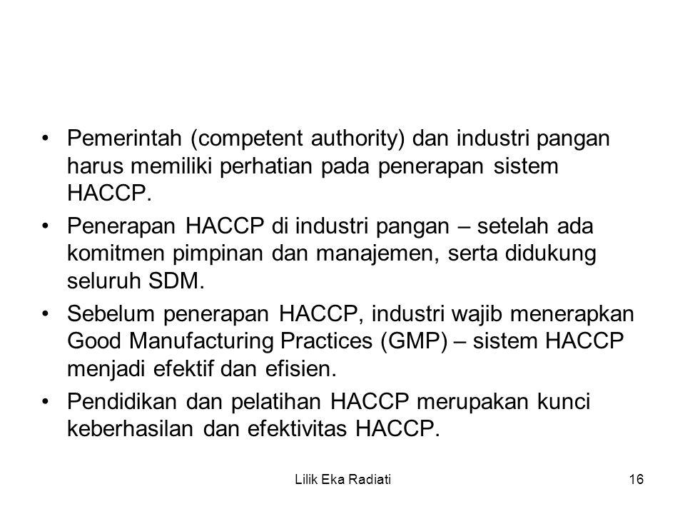 Pemerintah (competent authority) dan industri pangan harus memiliki perhatian pada penerapan sistem HACCP. Penerapan HACCP di industri pangan – setela