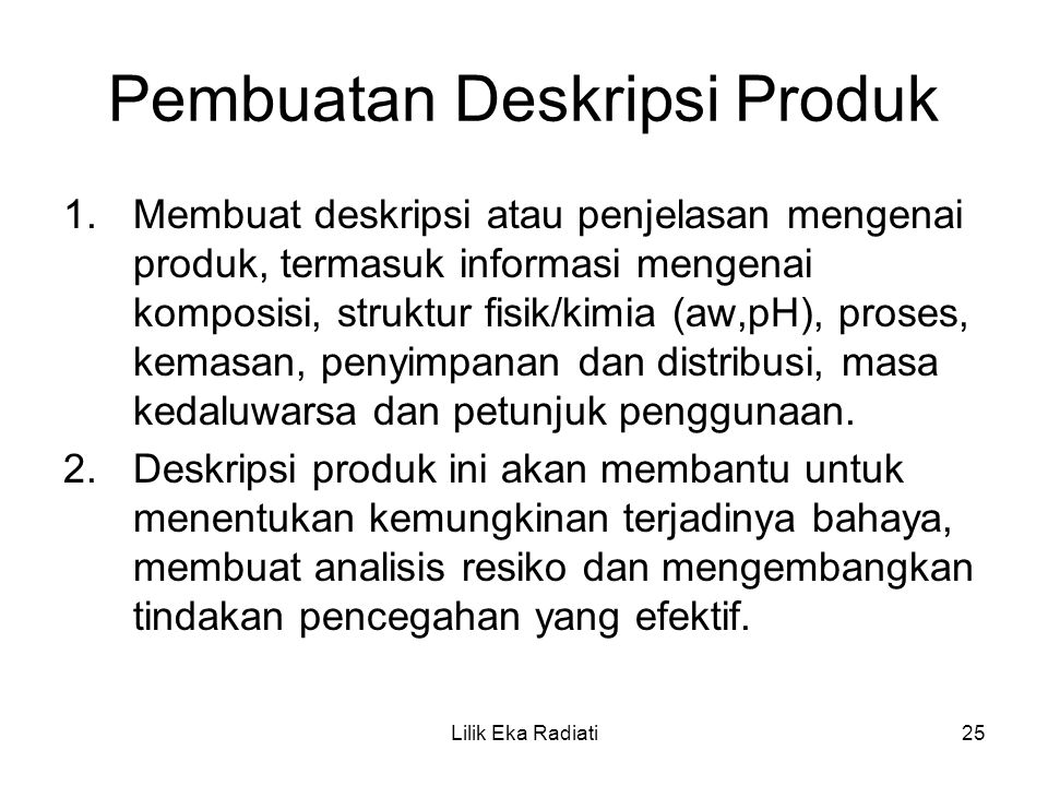Pembuatan Deskripsi Produk 1.Membuat deskripsi atau penjelasan mengenai produk, termasuk informasi mengenai komposisi, struktur fisik/kimia (aw,pH), p