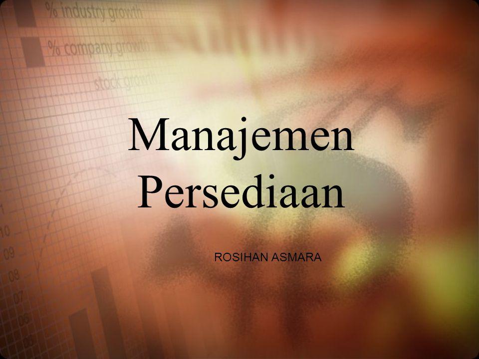 Manajemen Persediaan ROSIHAN ASMARA