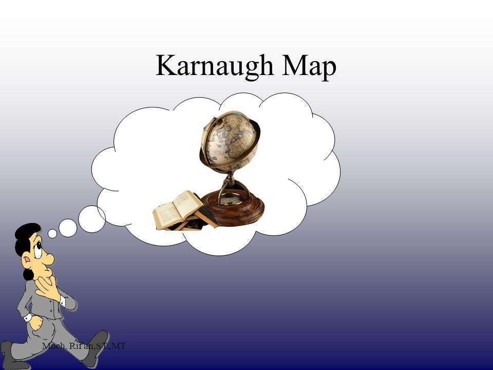 Moch. Rif an,ST.,MT Karnaugh Map