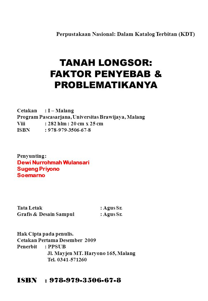 Perpustakaan Nasional: Dalam Katalog Terbitan (KDT) TANAH LONGSOR: FAKTOR PENYEBAB & PROBLEMATIKANYA Cetakan : I – Malang Program Pascasarjana, Univer