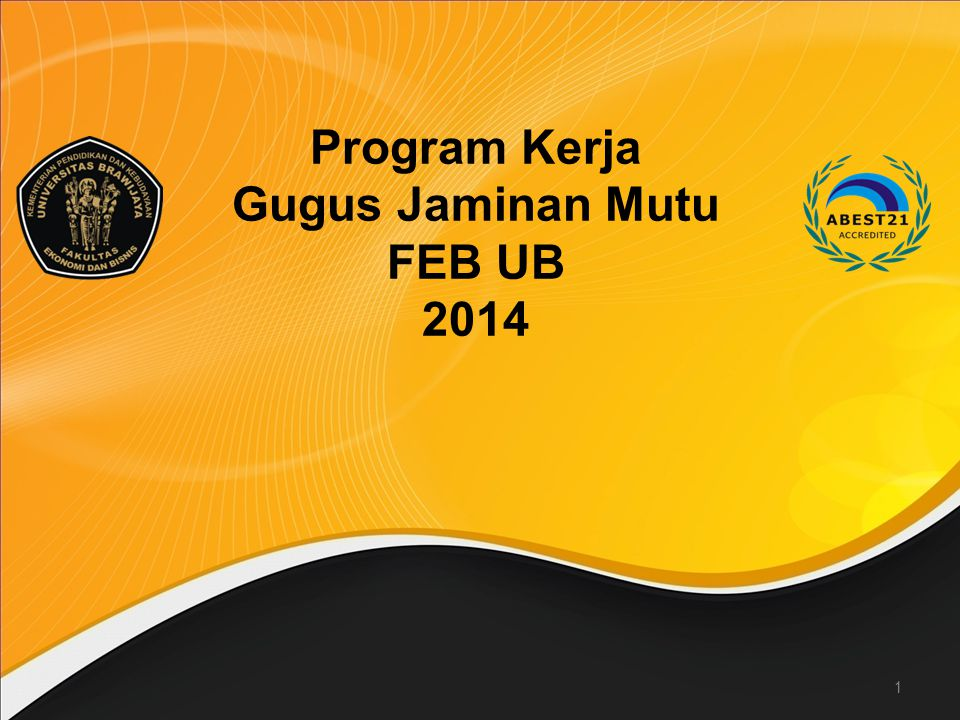 1 Program Kerja Gugus Jaminan Mutu FEB UB 2014