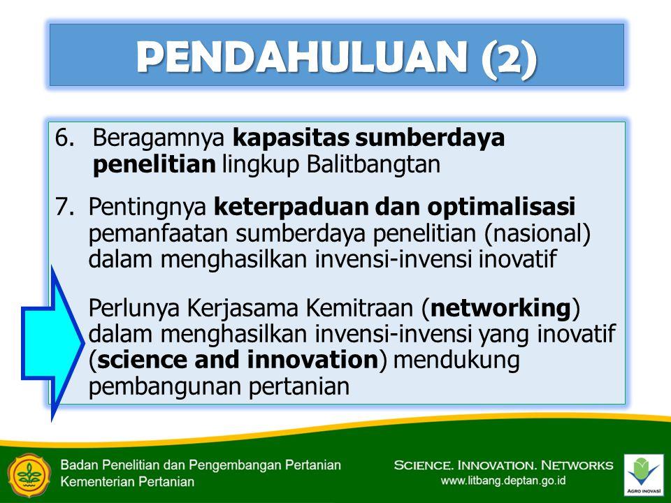 HARAPAN DAMPAK 1.Meningkatnya sinergisme, efisiensi, efektivitas, kualitas, dan produktivitas penelitian untuk menghasilkan invensi dan inovasi pertanian dalam percepatan pencapaian program strategis pembangunan pertanian nasional.