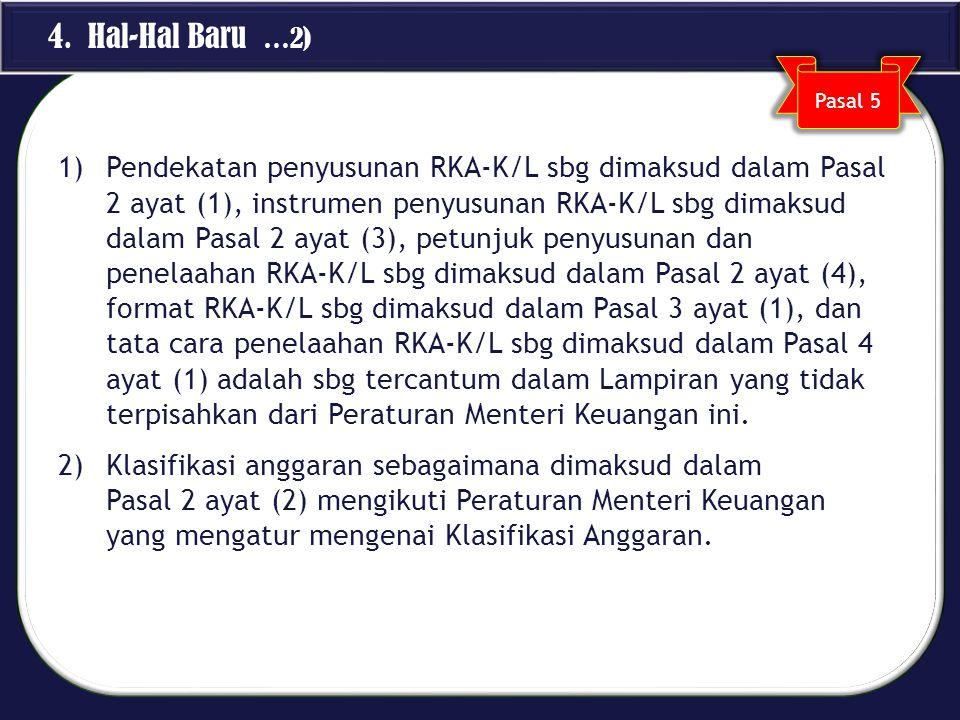 1)Pendekatan penyusunan RKA-K/L sbg dimaksud dalam Pasal 2 ayat (1), instrumen penyusunan RKA-K/L sbg dimaksud dalam Pasal 2 ayat (3), petunjuk penyus