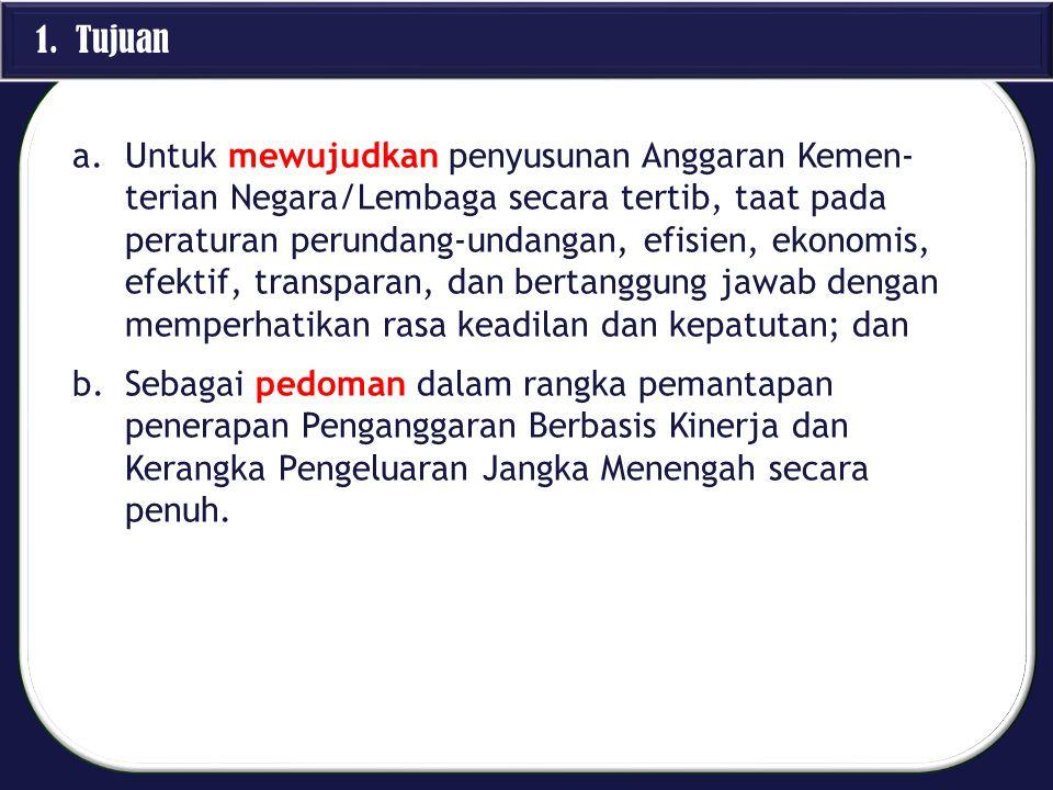 1)Dalam rangka penyusunan dan pelaksanaan Anggaran Pendapatan dan Belanja Negara (APBN), Menteri/ Pimpinan Lembaga menyusun Rencana Kerja dan Anggaran Kementerian Negara/Lembaga (RKA-K/L) yang dipimpinnya.