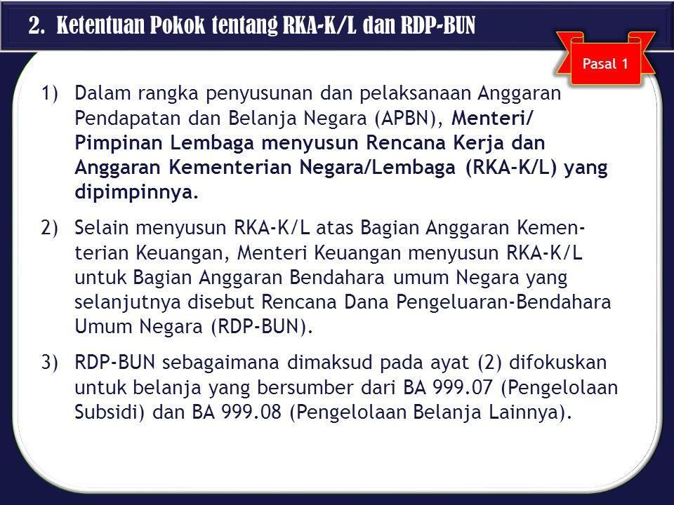 1)Dalam rangka penyusunan dan pelaksanaan Anggaran Pendapatan dan Belanja Negara (APBN), Menteri/ Pimpinan Lembaga menyusun Rencana Kerja dan Anggaran