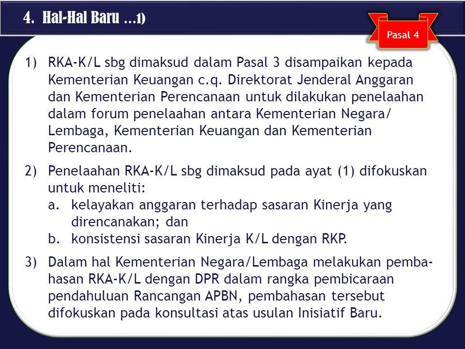 1)RKA-K/L sbg dimaksud dalam Pasal 3 disampaikan kepada Kementerian Keuangan c.q. Direktorat Jenderal Anggaran dan Kementerian Perencanaan untuk dilak