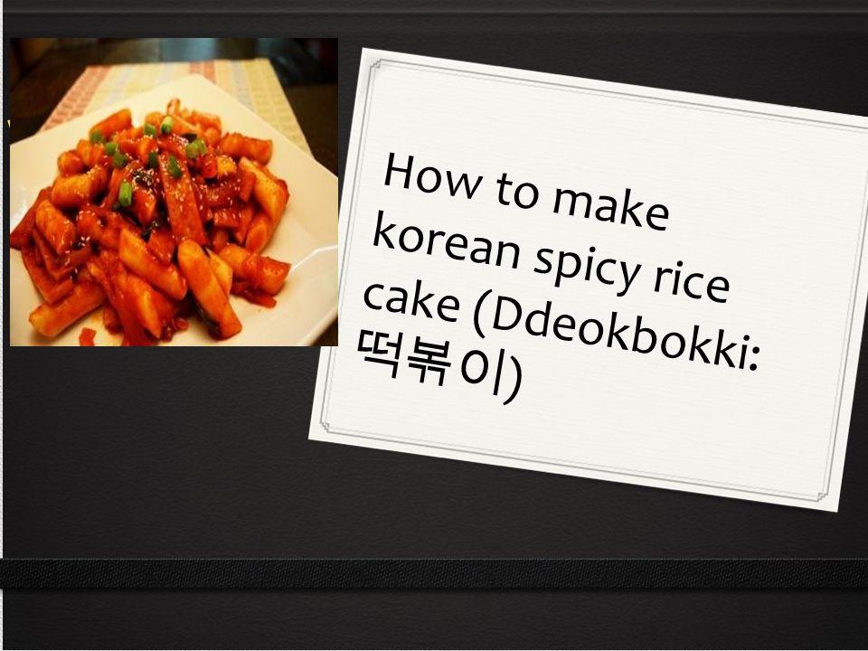 Resep Tteokkbokki ( Kue Beras Pedas Korea) Bahan2 membuat Tteok 250 gr tepung beras biasa ya bukan tepung beras ketan Air 1 gelas ( secukupnya) 3 sendok minyak wijen ( kalo ga ada bisa diganti minyak sayur juga kok) Cara Membuat Tteok : campurkan tepung beras dan air ke dalam panci / wajan.