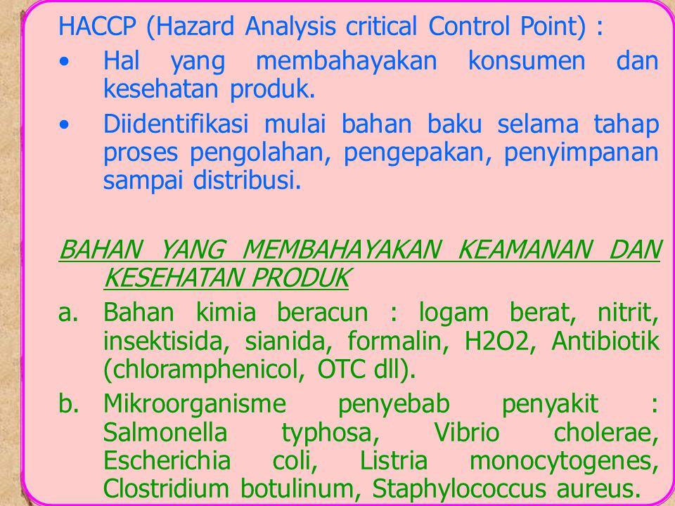 a.Mikroorganisme penyebab toksin : Jamur [Aspergillus flavus (Aflatoksin), Penicillium, Fusarium]; Bakteri [C.botulium, C.perfringen]; biotoksin pada kerang, ubur-2, ikan buntal dll.