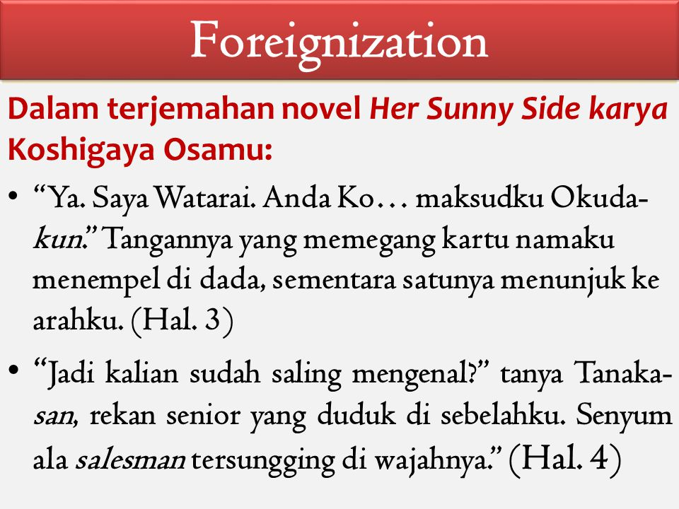 Foreignization Dalam terjemahan novel Her Sunny Side karya Koshigaya Osamu: Ya.
