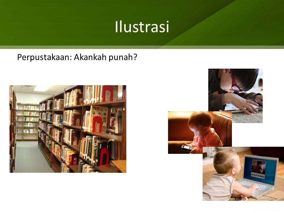 Ilustrasi Perpustakaan: Akankah punah?