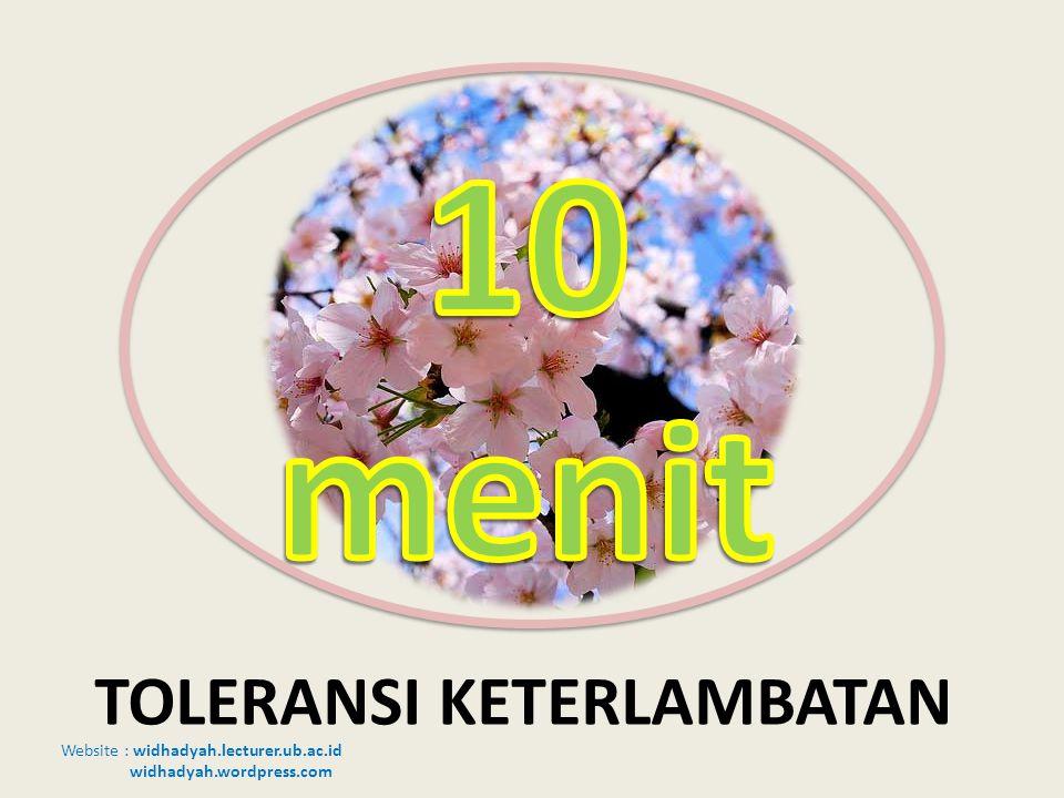 Website : widhadyah.lecturer.ub.ac.id widhadyah.wordpress.com TOLERANSI KETERLAMBATAN