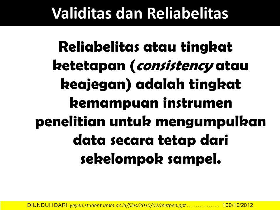 Reliabelitas atau tingkat ketetapan (consistency atau keajegan) adalah tingkat kemampuan instrumen penelitian untuk mengumpulkan data secara tetap dari sekelompok sampel.