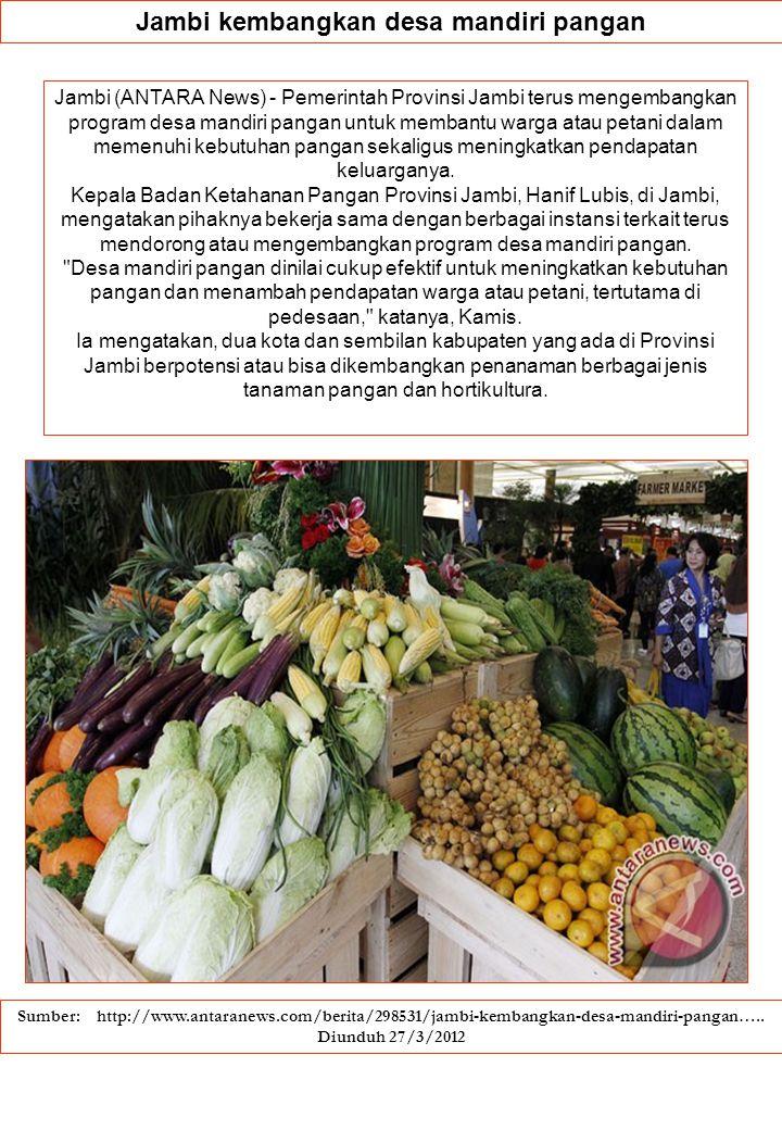 Jambi kembangkan desa mandiri pangan Jambi (ANTARA News) - Pemerintah Provinsi Jambi terus mengembangkan program desa mandiri pangan untuk membantu wa