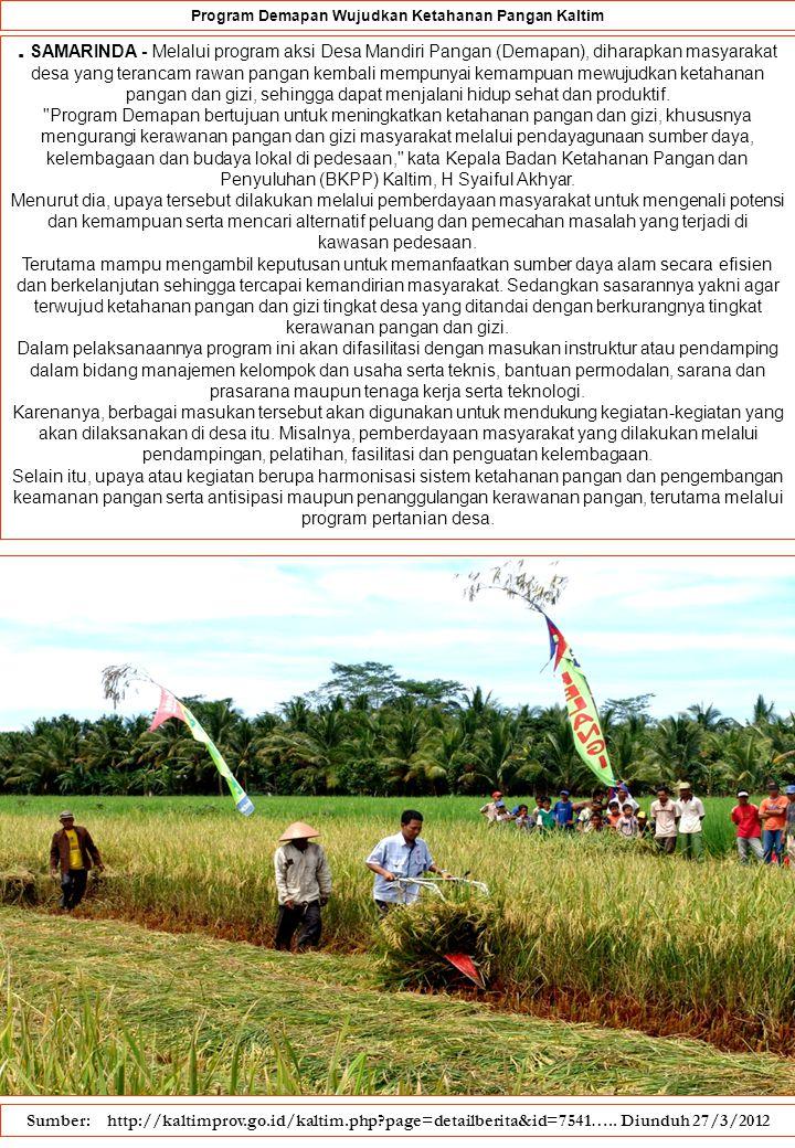 Program Demapan Wujudkan Ketahanan Pangan Kaltim. SAMARINDA - Melalui program aksi Desa Mandiri Pangan (Demapan), diharapkan masyarakat desa yang tera