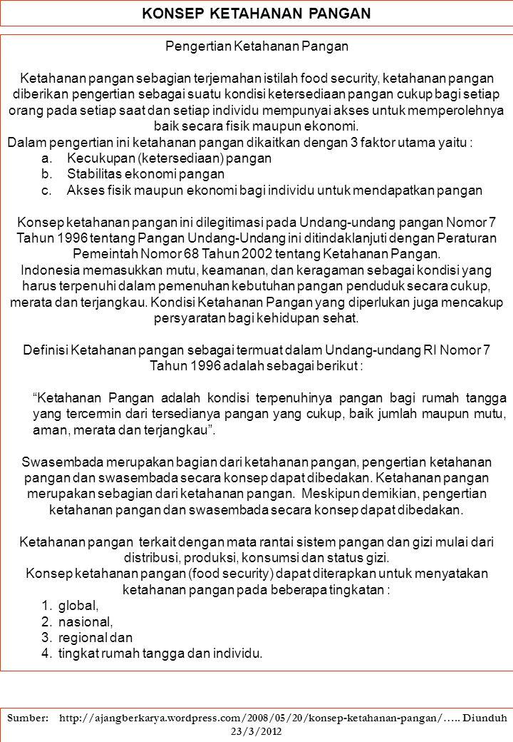 FAKTOR RAWAN PANGAN Tujuan utama pembuatan peta kerawanan pangan adalah: ➢ Menyoroti titik-titik rawan pangan tingkat kabupaten di Indonesia berdasarkan indikator terpilih, ➢ Mengidentifikasi penyebab kerawanan pangan di suatu kabupaten, dan ➢ Menyediakan petunjuk dalam mengembangkan strategi mitigasi yang tepat untuk kerawanan pangan kronis.