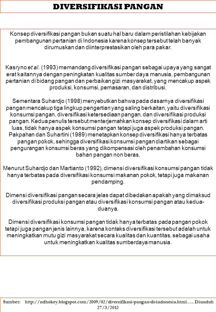 DIVERSIFIKASI PANGAN Konsep diversifikasi pangan bukan suatu hal baru dalam peristilahan kebijakan pembangunan pertanian di Indonesia karena konsep te