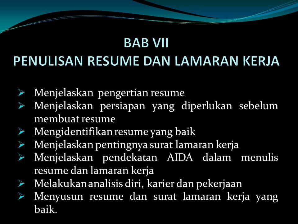 Menurut Bovee and Thill (2002) dalam Sutrisna Dewi (2007:115) resume yang baik memenuhi: 1.Kerapihan (neatness) Resume ditulis di atas kertas bersih dan berkualitas baiki, tidak ada coretan, dan bentuki huruf yang dipilih juga baik.