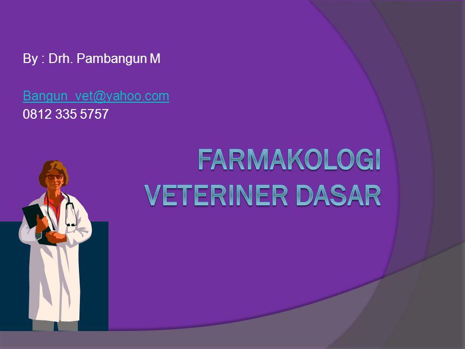 By : Drh. Pambangun M Bangun_vet@yahoo.com 0812 335 5757